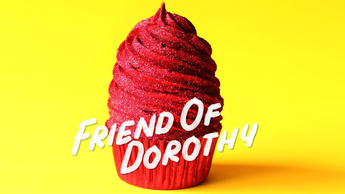 FRIEND OF DOROTHY_l.jpg